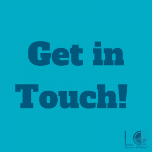 An image telling people to Get in Touch with LC Education & Training